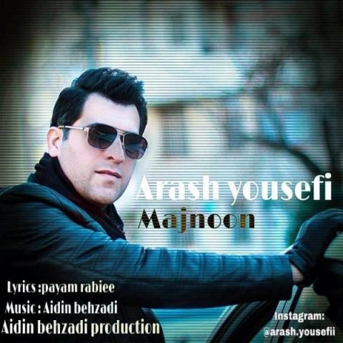 دانلود اهنگ جدید آرش یوسفی مجنون